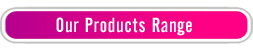 Products Range